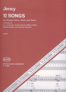 Jeney Zoltán: 12 Songs for female voice, violin a...