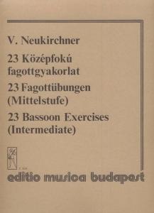 Neukirchner, V.: 23 Bassoon Exercises (Intermediat...