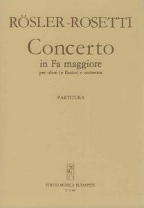 Rösler-Rosetti, Franz Anton: Concerto in Fa maggi...