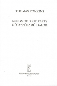 Tomkins, Thomas: Songs of Four Parts