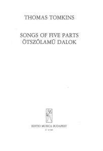 Tomkins, Thomas: Songs of Five Parts