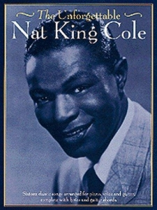 Cole, Nat King: The Unforgettable Nat King Cole