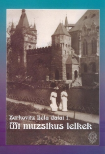 Zerkovitz Béla: Mi muzsikus lelkek